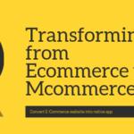 Transforming from E-Commerce to M-Commerce | E-Commerce mobile app builder | Shopping app builder | Grocery app builder | Convert E-Commerce website to app | appmaker |WooCommerce