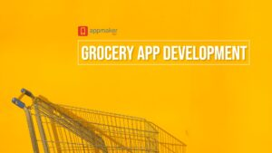 Grocery app development by Appmaker