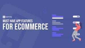 App features you must have in eCommerce