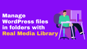 Real media library to organize WordPress files