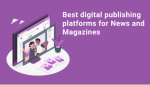 Best Digital Publishing Platform