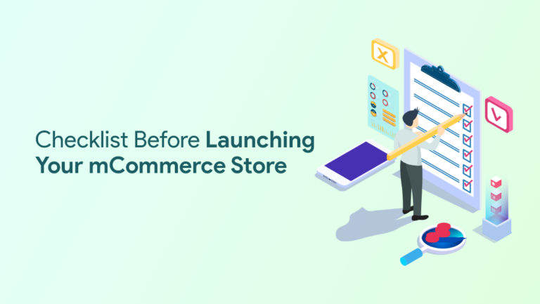 Checklist Before Launching Your mCommerce Store