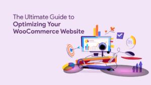 Optimizing Your WooCommerce Website
