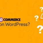 WooCommerce and WordPress