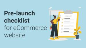 Ecommerce checklist 2021