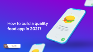 How to build a food app in 2021