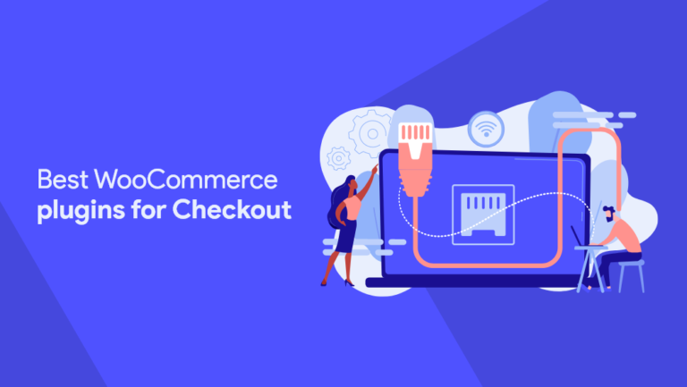 WooCommerce Plugins for Checkout