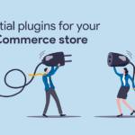 Essential WooCommerce Plugins