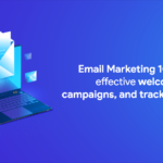 Email Marketing 101 - Sending effective welcome emails, campaigns, and tracking results.