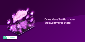 Drive More Traffic to Your WooCommerce Store