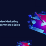 how-to-use-video-marketing-to-increase-ecommerce-sales