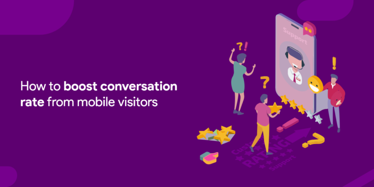 Boost conversation rate from mobile visitors