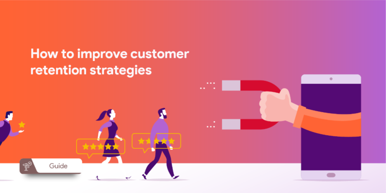 Improve Your Customer Retention Strategies