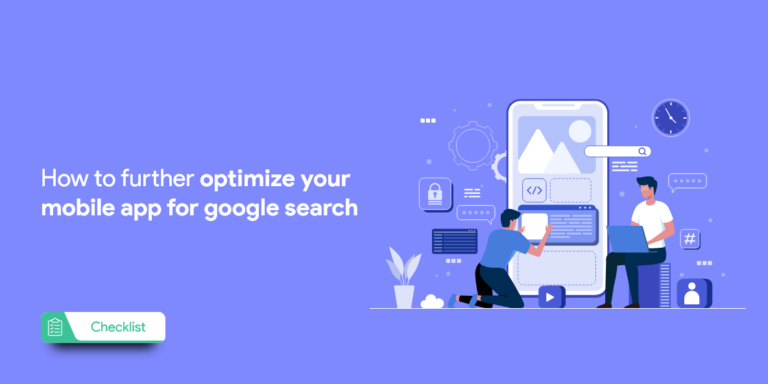 How To Further Optimize Your Mobile App For Google Search