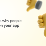 Reasons Why People Abandon Your App