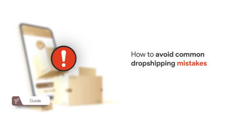 How to avoid common dropshipping mistakes