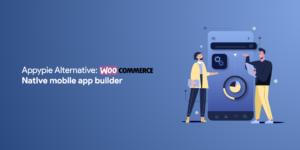WooCommerce native mobile app builder