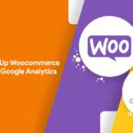 Set Up Woocommerce Tracking in Google Analytics