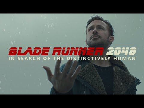In Search of the Distinctively Human   The Philosophy of Blade Runner 2049