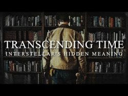 Transcending Time | Interstellar's Hidden Meaning Behind Love and Time
