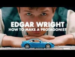 Edgar Wright: How to Make a Protagonist