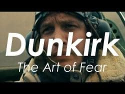 Dunkirk – The Art Of Fear