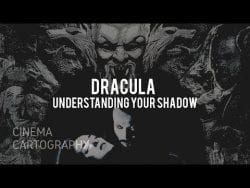 Dracula – Understanding your Shadow | Cinema Cartography