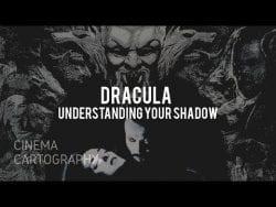Dracula – Understanding your Shadow | Cinema Cartography