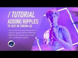 C4D TUTORIAL – Adding Ripples to Anything