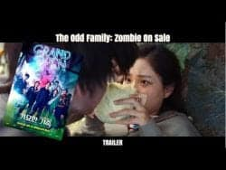 The Odd Family: Zombie On Sale – Korean Movie Trailer