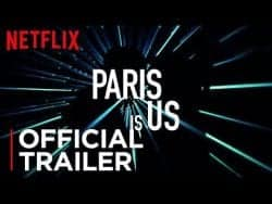 Paris Is Us – Official Trailer | Netflix