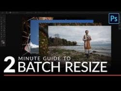 PHLEARN – How to Batch Resize Photos in Photoshop in Only 2 Minutes