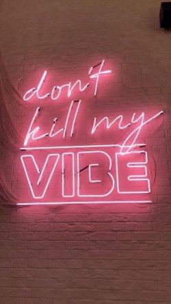 Neon | Neon Sign – Dont Kill My VIbe