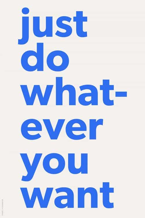 Graphic Design | Poster | Just Do Whatever You Want