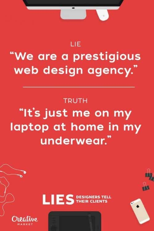 Graphic Design | Poster | Lies Designers Tell Their Clients 16
