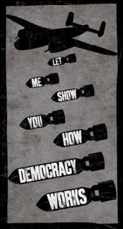 Let Me Show You How Democracy Works – 3 color minimal and effective propaganda poster