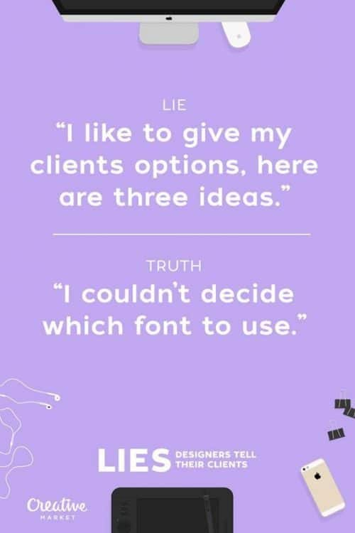 Graphic Design | Poster | Lies Designers Tell Their Clients 26