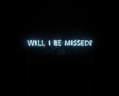 Neon | Neon Type – Will I Be Missed