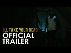 I'LL TAKE YOUR DEAD – OFFICIAL THEATRICAL TRAILER