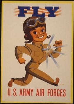 Join the US Army Air Forces – Fly – American Propaganda Poster