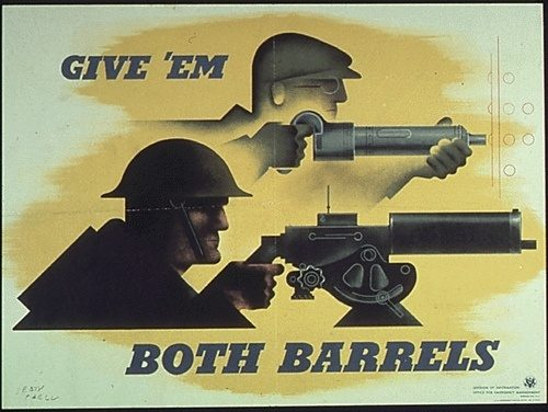 Give them both barrels Propaganda poster