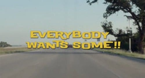 Everybody Wants Some Title Treatment