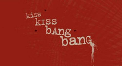 Kiss Kiss Bang Bang Title Treatment