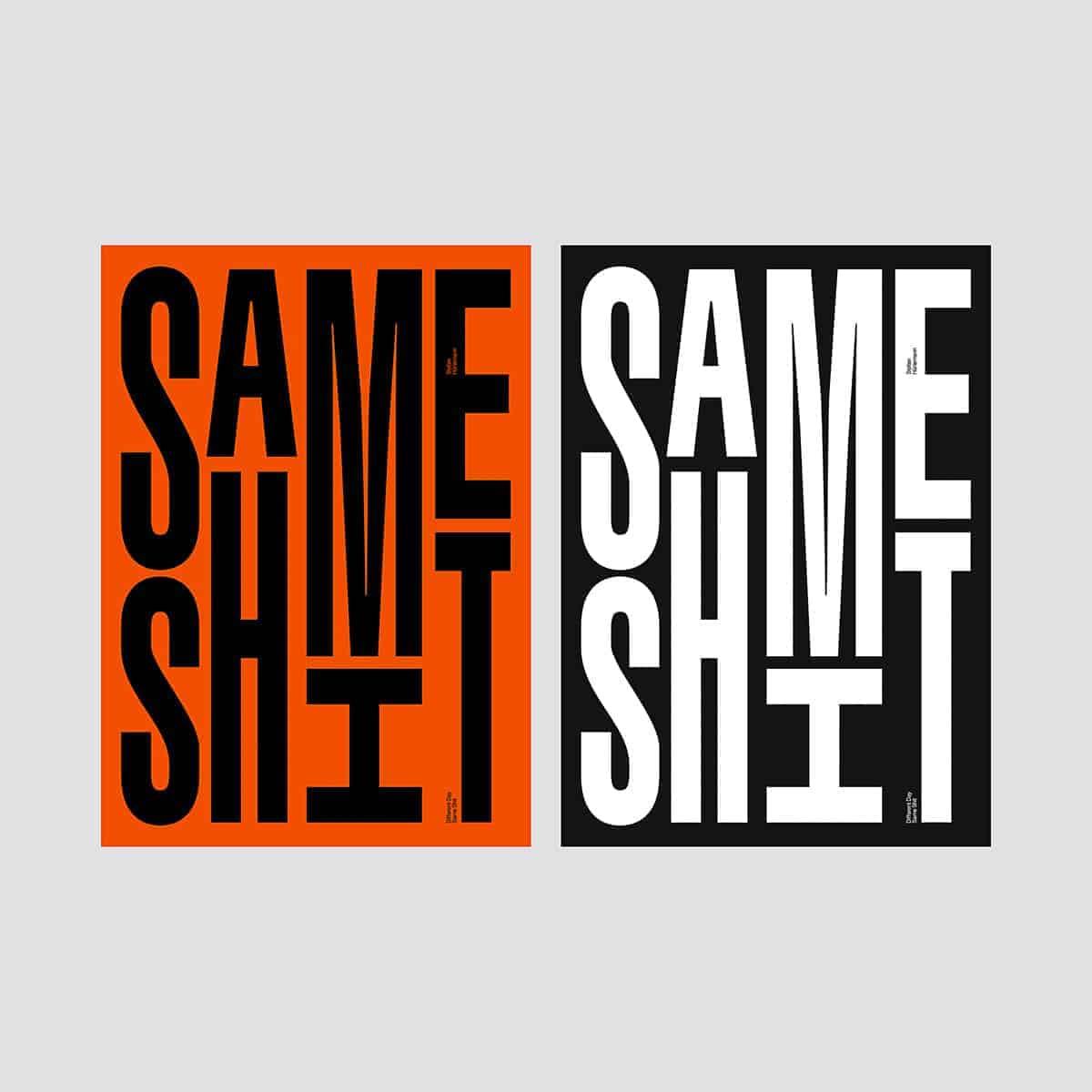 Same shit poster design