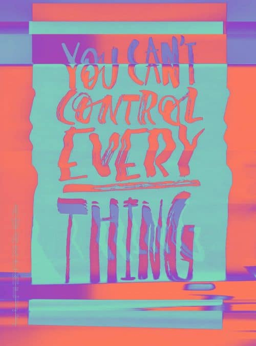 Glitch Typography Posters – You Can't Control Everything