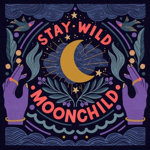 Illustrations by Carmi Grau – Stay Wild Moonchild