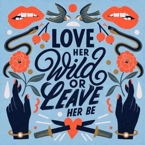 Illustrations by Carmi Grau – Love Her Wild or Leave Her Be
