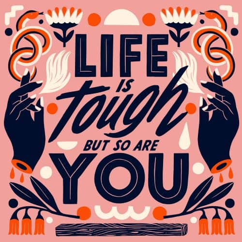 Illustrations by Carmi Grau – Life is Tough but So Are You