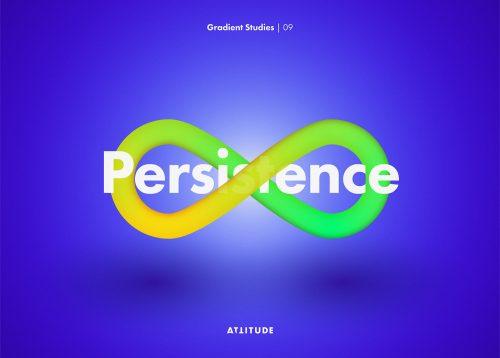 Gradient Studies – Attitude – Persistence