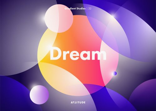 Gradient Studies – Attitude – Dream
